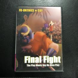 Final Fight: The Play Movie Guy No Miss Play (Japan) by FU-UN!! NICE GUY