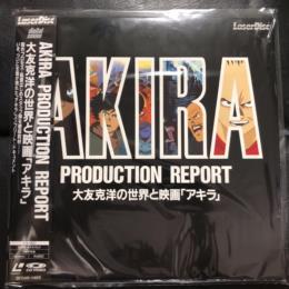 AKIRA PRODUCTION REPORT (Japan)