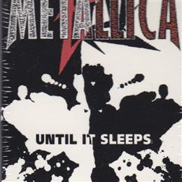 Until it Sleeps cassette single